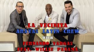 La Vecinita - Araya's Latin Crew with Fernando Vargas feat. Willie Panamá.